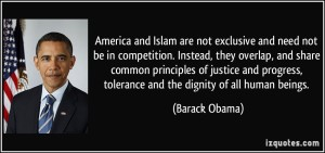 quote-america-and-islam-are-not-exclusive-and-need-not-be-in-competition-instead-they-overlap-and-barack-obama-138167
